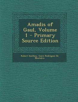 Amadis of Gaul, Volume 1