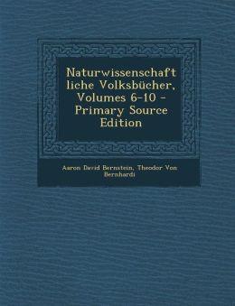 Naturwissenschaftliche Volksbucher, Volumes 6-10