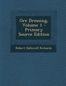 Ore Dressing, Volume 1