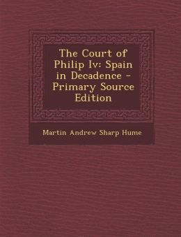 Court of Philip IV: Spain in Decadence