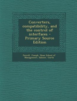 Converters, compatibility, and the control of interfaces - Primary Source Edition