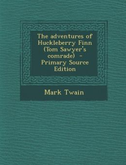 Adventures of Huckleberry Finn (Tom Sawyer's Comrade