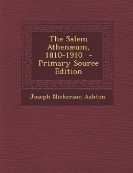 Salem Athenaeum, 1810-1910