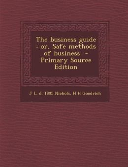 Business Guide: Or, Safe Methods of Business