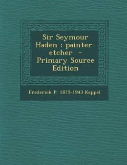 Sir Seymour Haden: Painter-Etcher