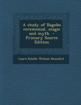 Study of Bagobo Ceremonial, Magic and Myth