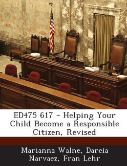 Ed475 617 - Helping Your Child Become a Responsible Citizen, Revised