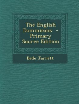 The English Dominicans - Primary Source Edition