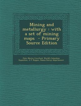 Mining and Metallurgy: With a Set of Mining Maps
