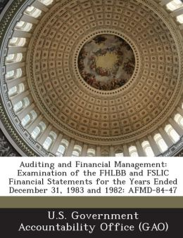 Auditing and Financial Management: Examination of the Fhlbb and Fslic Financial Statements for the Years Ended December 31, 1983 and 1982: Afmd-84-47