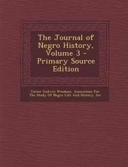 The Journal of Negro History, Volume 3 - Primary Source Edition