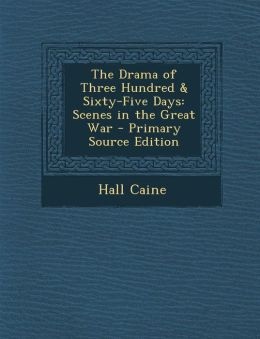 Drama of Three Hundred & Sixty-Five Days: Scenes in the Great War
