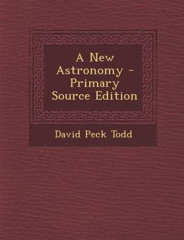 A New Astronomy - Primary Source Edition