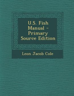 U.S. Fish Manual - Primary Source Edition