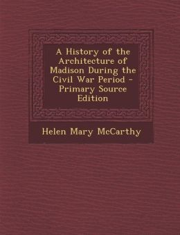 History of the Architecture of Madison During the Civil War Period