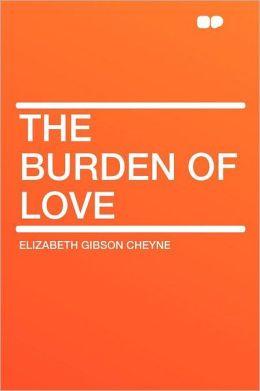 The Burden of Love