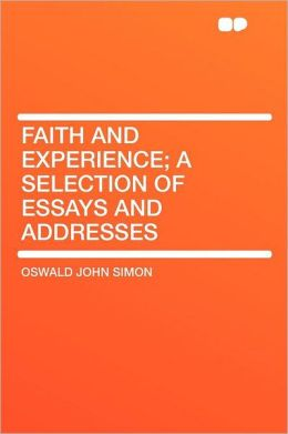 Faith and Experience; a Selection of Essays and Addresses