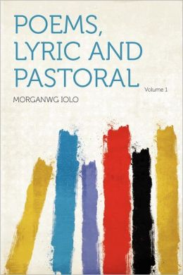 Poems, Lyric and Pastoral Volume 1