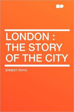 London: the Story of the City