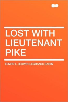 Lost With Lieutenant Pike