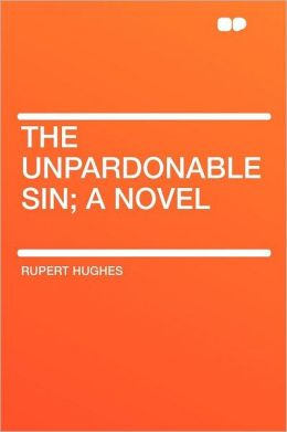 The Unpardonable Sin; a Novel