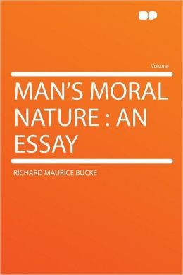Man's Moral Nature: an Essay