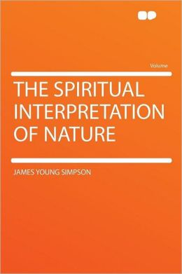 The Spiritual Interpretation of Nature