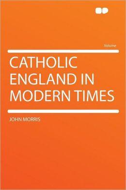 Catholic England in Modern Times
