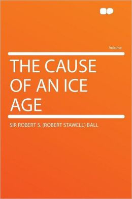 The Cause of an Ice Age