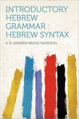 Introductory Hebrew Grammar: Hebrew Syntax