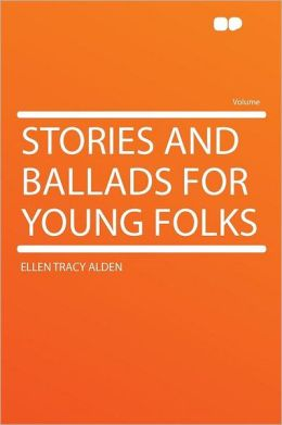 Stories and Ballads for Young Folks
