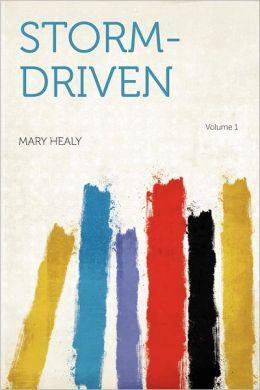 Storm-driven Volume 1