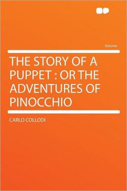 The Story of a Puppet: or the Adventures of Pinocchio