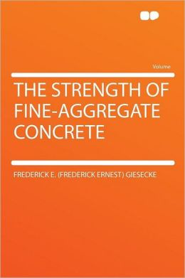 The Strength of Fine-aggregate Concrete