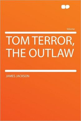 Tom Terror, the Outlaw