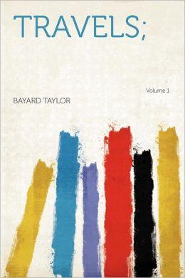 Travels; Volume 1