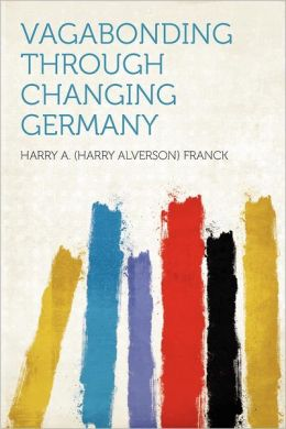 Vagabonding Through Changing Germany