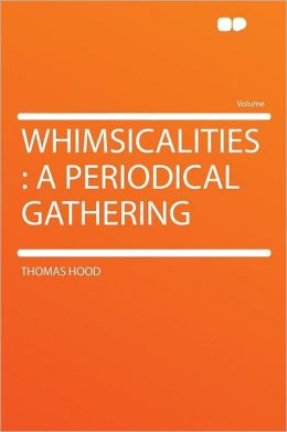 Whimsicalities: a Periodical Gathering