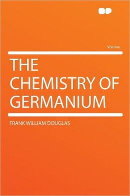 The Chemistry of Germanium