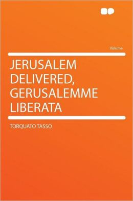Jerusalem Delivered, Gerusalemme Liberata