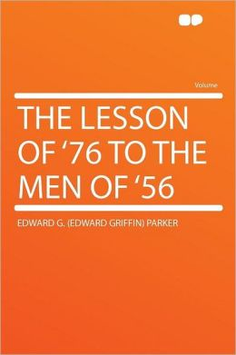 The Lesson of '76 to the Men of '56