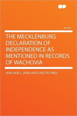 The Mecklenburg Declaration of Independence as Mentioned in Records of Wachovia