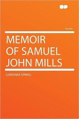Memoir of Samuel John Mills