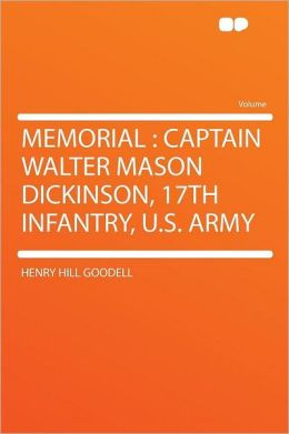 Memorial: Captain Walter Mason Dickinson, 17th Infantry, U.S. Army