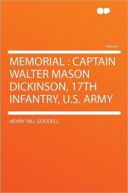 Memorial: Captain Walter Mason Dickinson, 17th Infantry, U.S. Army