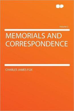 Memorials and Correspondence Volume 2
