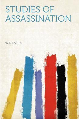 Studies of Assassination