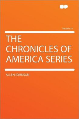 The Chronicles of America Series Volume 31