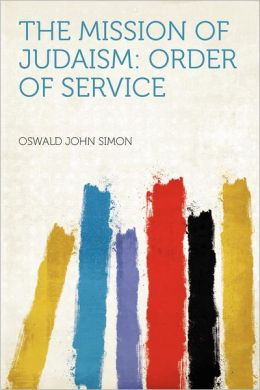 The Mission of Judaism: Order of Service