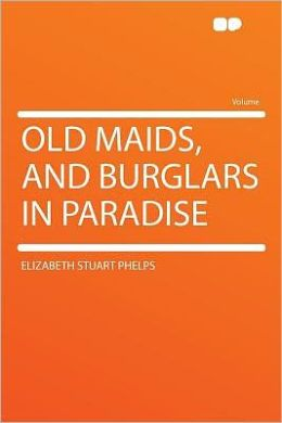 Old Maids, and Burglars in Paradise